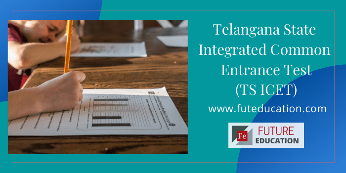 Telangana State Integrated Common Entrance Test (TS ICET ...